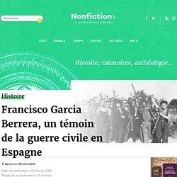 Francisco Garcia Berrera, un témoin de la guerre civile en Espagne