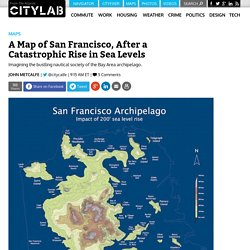 A Map of San Francisco, After a Catastrophic Rise in Sea Levels