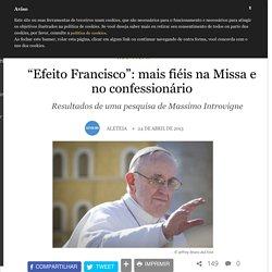 """""""Efeito Francisco"""": mais fiéis na Missa e no confessionário - Mundo - Aleteia: vida plena com valor"""