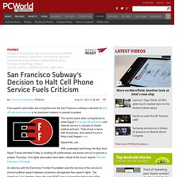San Francisco Subway's Decision to Halt Cell Phone Service Fuels Criticism