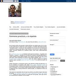 Francisco Javier Gallardo Linares: Feminismo prostituto, a la española