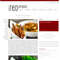 san francisco garlic fries | The Red Spoon - StumbleUpon