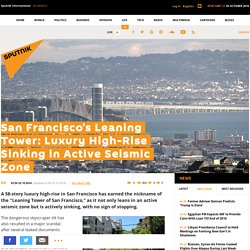 San Francisco's Leaning Tower: Luxury High-Rise Sinking in Active Seismic Zone