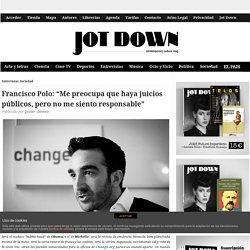 """– Francisco Polo: """"Me preocupa que haya juicios públicos, pero no me siento responsable"""""""