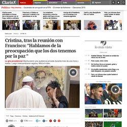 """Cristina, tras la reunión con Francisco: """"Hablamos de la preocupación que los dos tenemos por la paz """""""