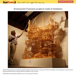 Amazing San Francisco sculpture made of toothpicks