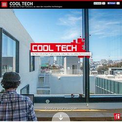 COOL TECH : De Palo Alto à San Francisco, au cœur des nouvelles technologies