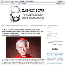 """El Papa Francisco no gana para disgustos: la máxima autoridad de la Iglesia en China, el Cardenal Zen, dice que Francisco """"traicionaría a Cristo"""" si permite a la China comunista elegir obispos"""