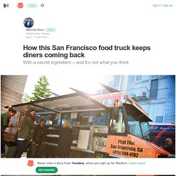 How this San Francisco food truck keeps diners coming back