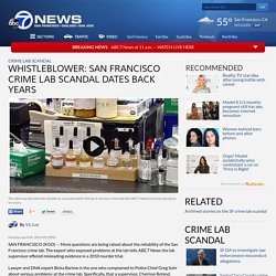 Only on ABC7News.com: San Francisco crime lab whistleblower says scandal date...
