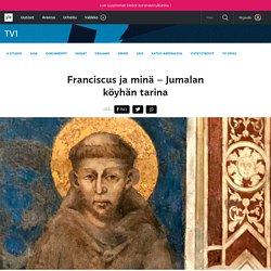 Franciscus ja minä – Jumalan köyhän tarina
