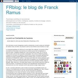 le blog de Franck Ramus: Le point sur l'héritabilité de l'autisme