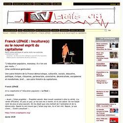Franck LEPAGE : Inculture(s) ou le nouvel esprit du capitalisme