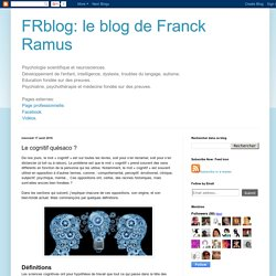 FRblog: le blog de Franck Ramus: Le cognitif quèsaco ?
