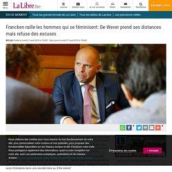 Francken raille les hommes qui se féminisent: De Wever prend ses distances mais refuse des excuses