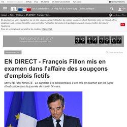 EN DIRECT - François Fillon mis en examen dans l'affaire des soupçons d'emplois fictifs