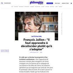 """François Jullien: """"Il faut apprendre à décoïncider plutôt qu'à s'adapter"""""""