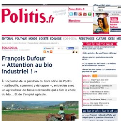 François Dufour « Attention au bio industriel !
