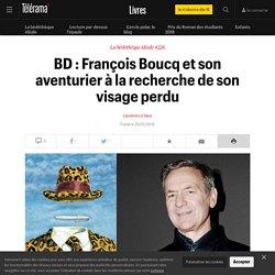 BD : François Boucq et son aventurier à la recherche de son visage perdu - Livres