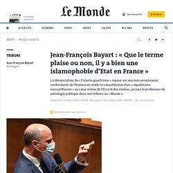 Jean-François Bayart: «Que le terme plaise ou non, il y a bien une islamophobie d'Etat en France»
