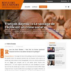 """François Bayrou : """"Le saccage de l'école est un crime social"""""""