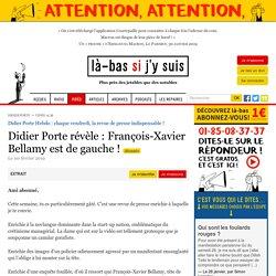 Didier Porte révèle : François-Xavier Bellamy est de gauche !