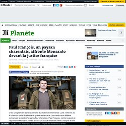 Paul François, un paysan charentais, affronte Monsanto devant la justice française