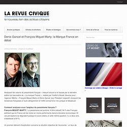 Denis Gancel et François Miquet-Marty: la Marque France en débat