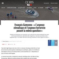 François Gemenne: «L'urgence climatique et l'urgence terroriste posent la même question»