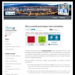 Le blog de Jean-François Fiorina » Blog Archive » Mes 5 conseils pour louper votre orientation