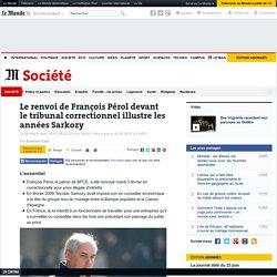 Le renvoi de FrançoisPérol devant le tribunal correctionnel illustre les annéesSarkozy