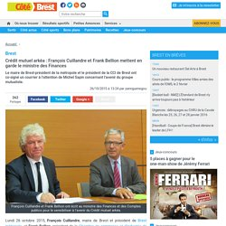 Crédit mutuel arkéa : François Cuillandre et Frank Bellion mettent en garde le ministre des Finances