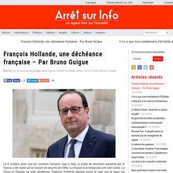 François Hollande, une déchéance française – Par Bruno Guigue