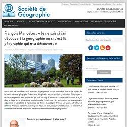 François Mancebo : « Je ne sais si j'ai découvert la géographie ou si c'est la géographie qui m'a découvert »