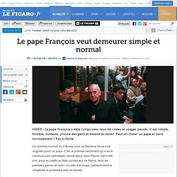 France : Le pape François veut demeurer simple et normal