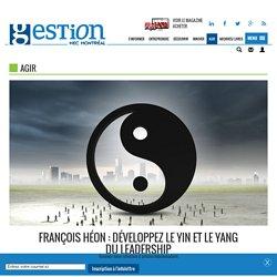 François Héon : développez le yin et le yang du leadership
