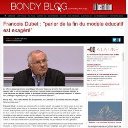 """Francois Dubet : """"parler de la fin du modèle éducatif est exagéré"""""""
