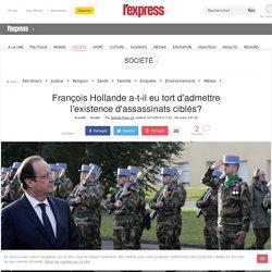 François Hollande a-t-il eu tort d'admettre l'existence d'assassinats ciblés?