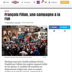 François Fillon, une campagne àla rue