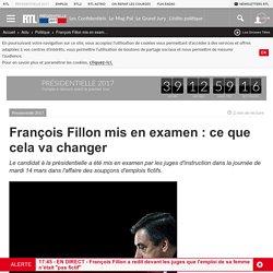 François Fillon mis en examen : ce que cela va changer