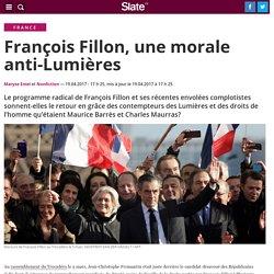 François Fillon, une morale anti-Lumières