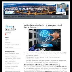 Le blog de Jean-François Fiorina » Blog Archive » Online Education Berlin : 15 idées pour réussir l'école du futur