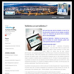 Tablettes or not tablettes ? | Le blog de Jean-François Fiorina