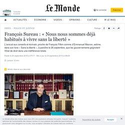 François Sureau: «Nous nous sommes déjà habitués à vivre sans la liberté»