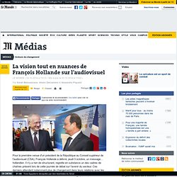 La vision tout en nuances de François Hollande sur l'audiovisuel