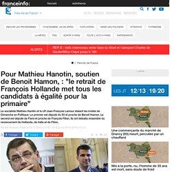 """Pour Mathieu Hanotin, soutien de Benoit Hamon, : """"le retrait de François Hollande met tous les candidats à égalité pour la primaire"""""""