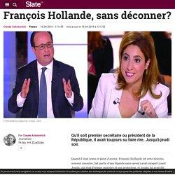 François Hollande, sans déconner?
