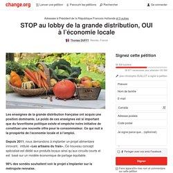 Francois Hollande: STOP au lobby de la grande distribution, OUI à l'économie locale
