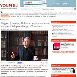 Rapport à François Hollande: les 45 mesures de Jacques Attali pour changer d'économie