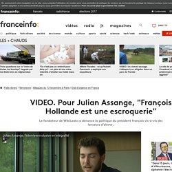 """Pour Julian Assange, """"François Hollande est une escroquerie"""""""